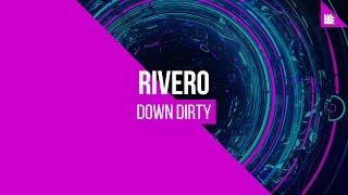 RIVERO  Down Dirty