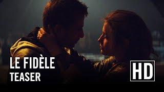 Le Fidèle - Teaser officiel HD
