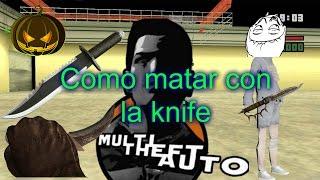 Trucos Para MTA San Andreas 2017 / Como matar con knife (Full HD)
