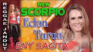 ENY SAGITA - Edan Turun - New Scorpio