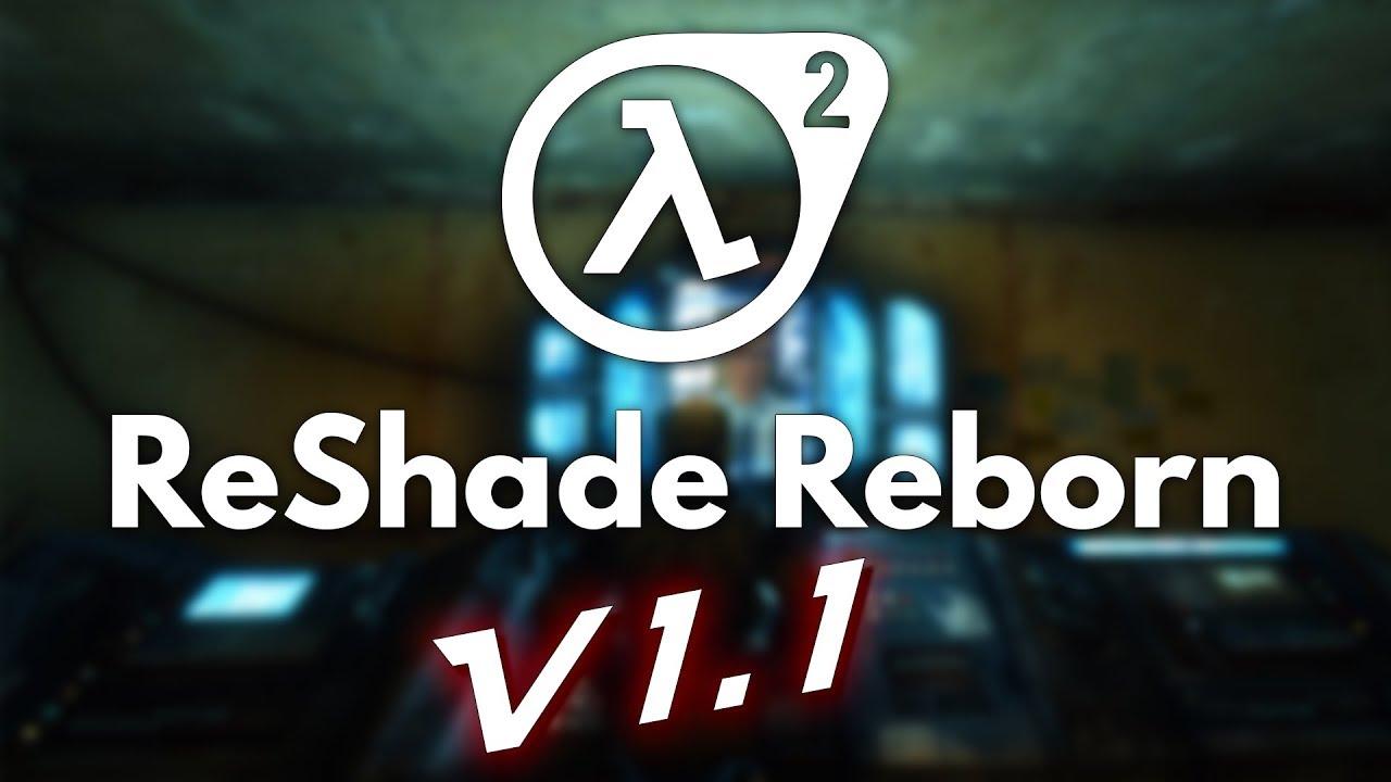 Half-Life 2: Update | ReShade Reborn V1 1 VS Vanilla (WIP)