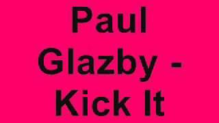 Paul Glazby - Kick It