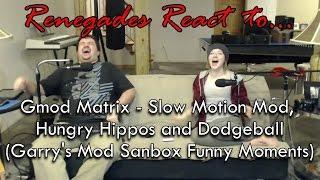 Renegades React to... VanossGaming Gmod Matrix - Slow Motion Mod, Hungry Hippos, Dodgeball