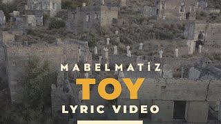 Mabel Matiz - Toy ( Lyric | Şarkı Sözleri )
