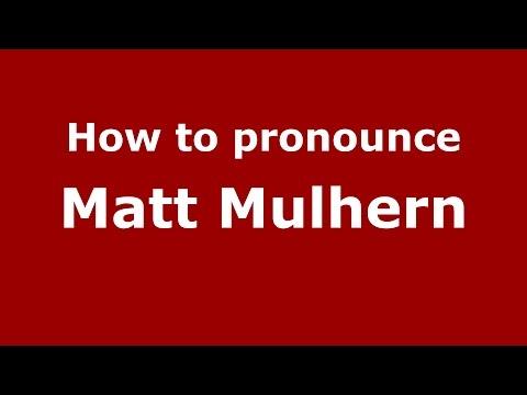 How to pronounce Matt Mulhern American EnglishUS  PronounceNames.com