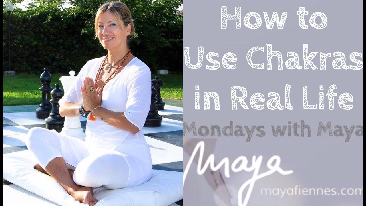 How to Use the Chakras in Real Life - Mondays with Maya