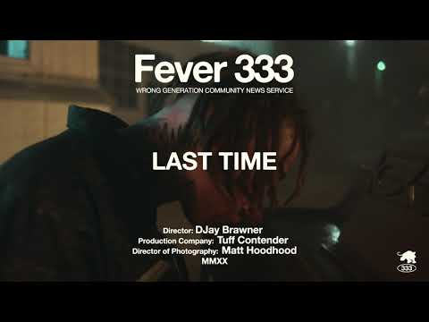 FEVER 333 - LAST TIME [OFFICIAL VIDEO]