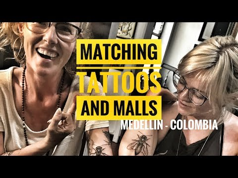 MATCHING TATTOOS AND MALLS - MEDELLIN, COLOMBIA