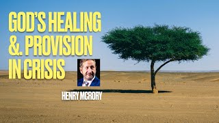 God's Healing and Provision in Crisis by Henry McCrory