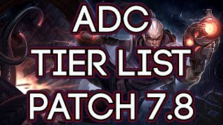 ADC Tier List Patch 7.8 | Best ADCs To Carry Solo Queue Patch 7.8