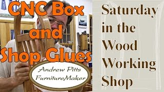 Insignia Box & Shop Glues: Saturday In The Woodworking Shop #13 With Andrew Pitts Furnituremaker