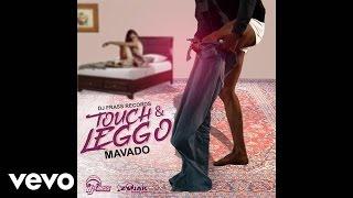 Mavado - Touch & Leggo (Official Audio)