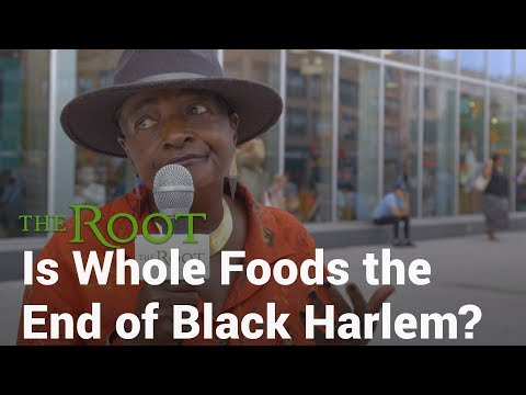 Whole Foods, Gentrification and the Erasure of Black Harlem