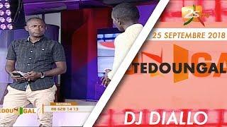 TEDOUNGAL DU 25 SEPTEMBRE 2018 AVEC DJ DIALLO