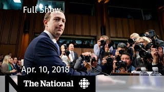 The National for Tuesday April 10, 2018 — Humboldt, Mark Zuckerberg, Syria