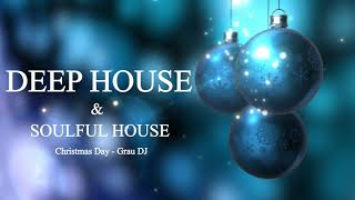Deep House & Soulful Mix 069 • Christmas Day • Grau DJ