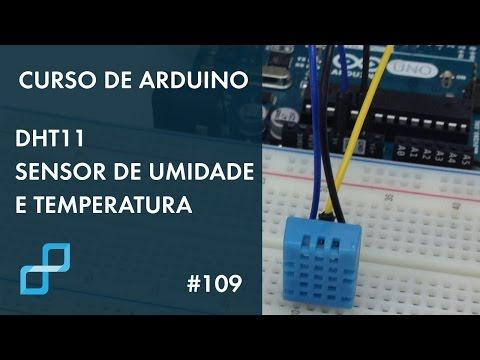 DHT11 - SENSOR DE UMIDADE E TEMPERATURA | Curso De Arduino #109