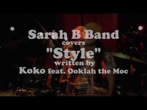 """Style"" - Sarah B Band - (Koko feat. Ooklah the Moc cover)"