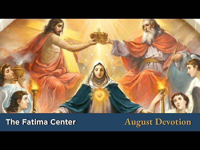 August Devotion: The Assumption of the Blessed Virgin Mary | Monthly Devotions