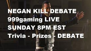 The Walking Dead Season 7 - NEGAN KILL DEBATE - 999 Gaming LIVE