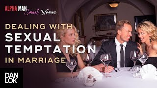 How To Deal With Sexual Temptation In Marriage