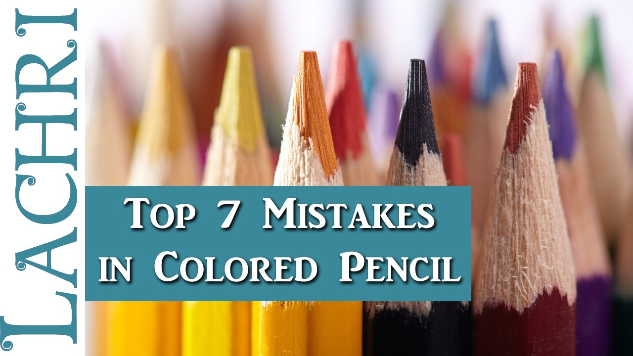 top 7 colored pencil mistakes that beginners make lachri youtube