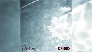 Danish - Över nu (Lyrics) | Officiell