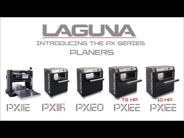 Introducing the PX Planer Series | Laguna Tools