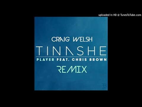 Tinashe  Player feat Chris Brown Craig Welsh Remix