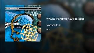 Play What A Friend We Have In Jesus