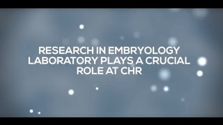 Embryology Research at CHR