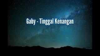 Gaby  - Tinggal Kenangan(Lirik)