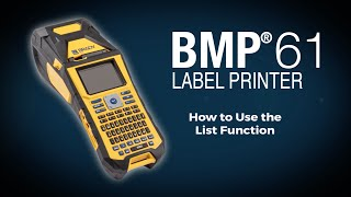 brady bmp 61 label printer how to use the list function