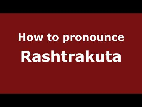 How to Pronounce Rashtrakuta - PronounceNames.com