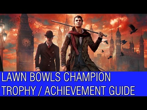 "Sherlock Holmes: The Devil's Daughter - ""Lawn Bowls Champion"" Trophy / Achievement Guide"