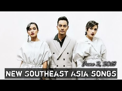 New Southeast Asia Songs - June 2, 2018