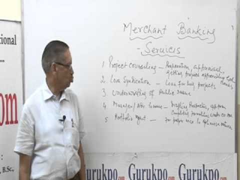Merchant Bankers-Services part-I Lecture , MBA by Mr. B.K.Jain.