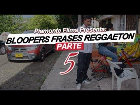 Bloopers Frases Reggaeton 5