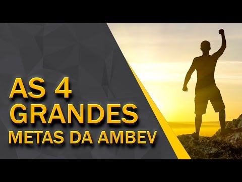 AS 4 GRANDES METAS DA AMBEV | DICA #127