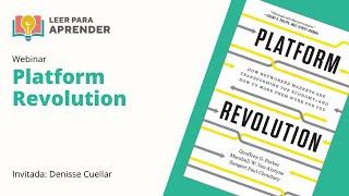 Leer para Aprender: Platform Revolution | Invitada: Denisse Cuellar