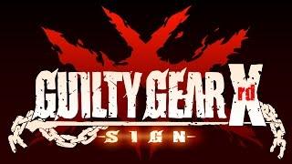 GUILTY GEAR Xrd -SIGN- Gameplay [PC]