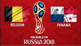 Belgium vs Panama - FIFA World Cup Russia 2018 | Group G | Game Play