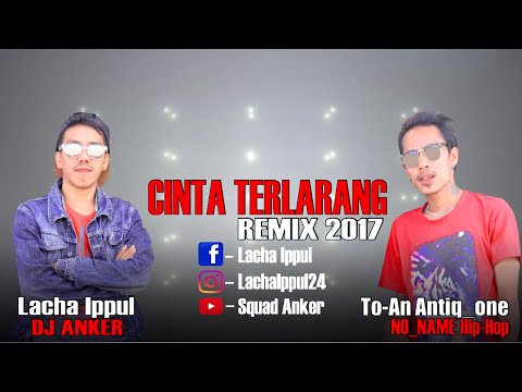CINTA TERLARANG REMIX 2017_Dj Anker feat To-An Antiq-one (official photo audio)