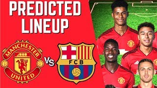 PREDICTED LINEUP - MANCHESTER UNITED VS FC BARCELONA - CHAMPIONS LEAGUE 2018/19!