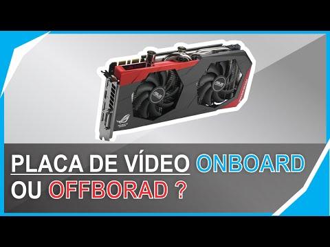 Placa de Video: Onboard ou Offboard ? Qual a sua ?