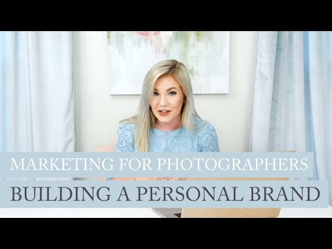 Marketing for Photographers: Building a Personal Brand