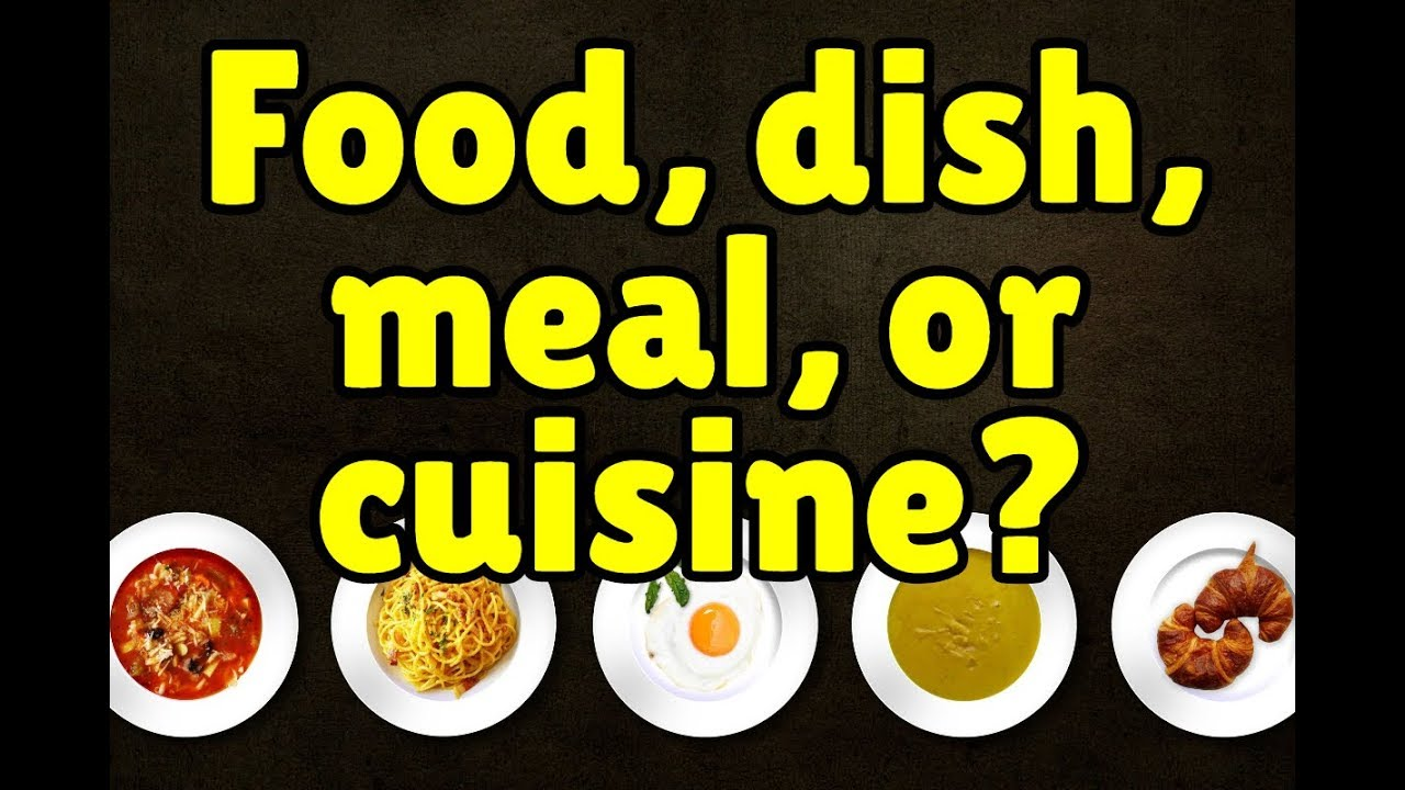 Cuisines Explained Food Dish Meal Or Cuisine Espresso English