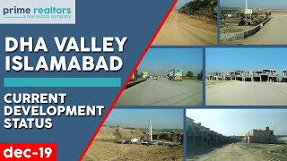 Dha Valley Islamabad |  Current Development Status |  December 2019