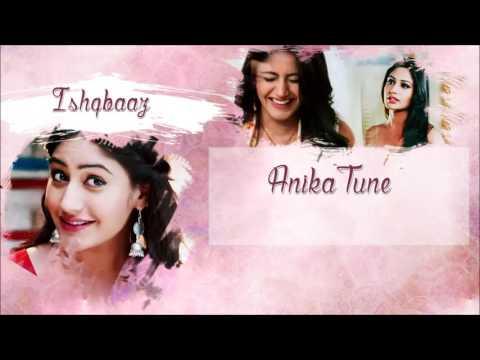 Ishqbaaz  - Anika Tune