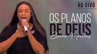 Elaine Martins cantando Os Planos de Deus (BARQUINHO)